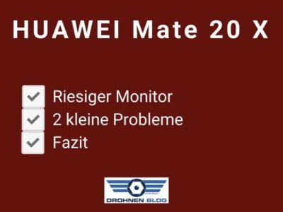 Huawei Mate 20 X – idealer Flugbegleiter