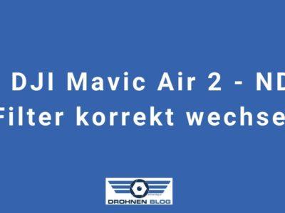 DJI Mavic Air 2 – ND Filter korrekt wechseln