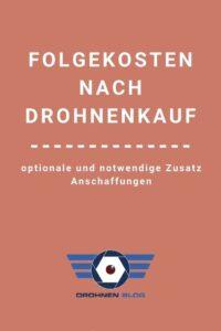 Folgekosten_nach_drohen_kauf_pinterest_drohnen_blog_ch